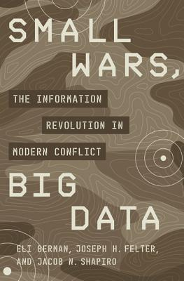 Image for Small Wars, Big Data: The Information Revolution in Modern Conflict
