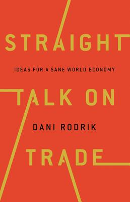 Image for Straight Talk on Trade: Ideas for a Sane World Economy