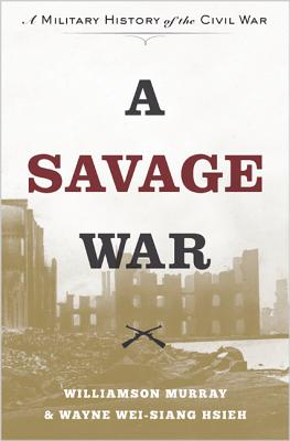 Image for A Savage War: A Military History of the Civil War
