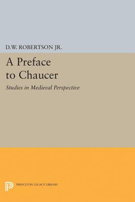 Image for A Preface to Chaucer: Studies in Medieval Perspective (Princeton Legacy Library)