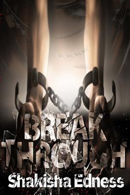 Image for Break Through II: Men Are Not Only Using Condoms, But They Are Wearing Them! Get Your Break Through Today! (Volume 2)