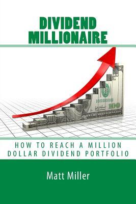 Image for Dividend Millionaire: How To Reach A Million Dollar Dividend Portfolio
