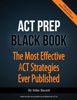 Image for ACT Prep Black Book: The Most Effective ACT Strategies Ever Published