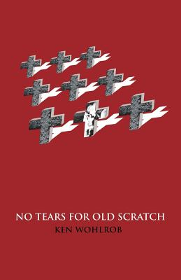 No Tears for Old Scratch, Wohlrob, Ken