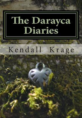 Darayca Diaries (The Unknown Texts) (Volume 1), Krage, Kendall Marie