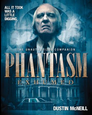Image for Phantasm Exhumed: The Unauthorized Companion