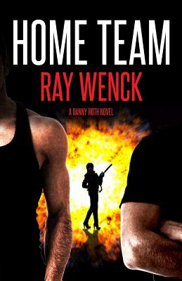 Home Team (Danny Roth Series) (Volume 3), Wenck, Ray