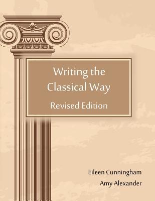Writing the Classical Way, Eileen Cunningham, Amy Alexander