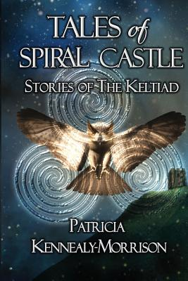 Tales of Spiral Castle: Stories of the Keltiad, Kennealy-Morrison, Patricia