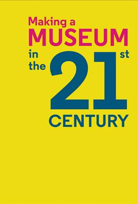 Image for Making a Museum in the 21st Century