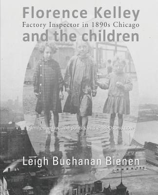 Image for Florence Kelley and the Children: Factory Inspector in 1890s Chicago