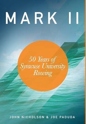 Image for Mark II - 50 Years of Syracuse University Rowing