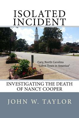 Isolated Incident: Investigating the Death of Nancy Cooper, Taylor, John W.