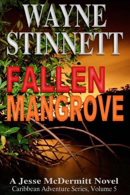 Image for Fallen Mangrove: A Jesse McDermitt Novel (Jessie McDermitt Series) (Volume 5)