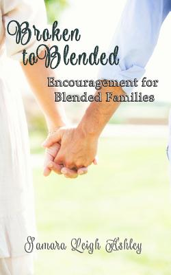 Image for Broken To Blended: Encouragement For Blended Families