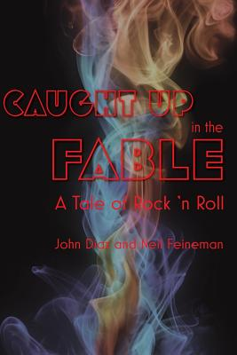 Image for CAUGHT UP IN THE FABLE A TALE OF ROCK 'N ROLL