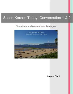 Speak Korean Today! Conversation 1 & 2, Choi, Layun
