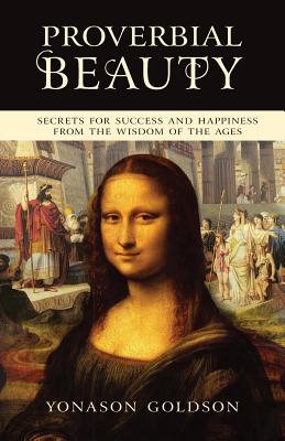 Image for Proverbial Beauty: Secrets for Success and Happiness from the Wisdom of the Ages