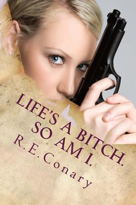 Image for Life's a Bitch. So am I.: Rachel Cord Confidential Investigations (Volume 1)