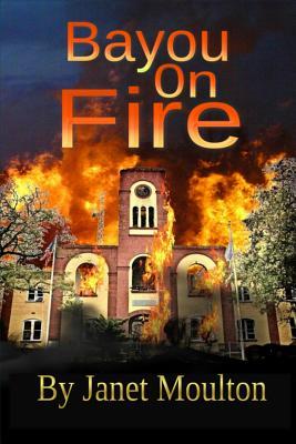 Bayou On Fire, moulton, ms Janet
