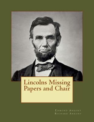Lincolns Missing Papers and Chair, Ankony, Richard