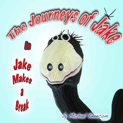 The Journeys of Jake: Jake Makes a Break (Volume 1), Kinnecom, Michael Anthony