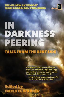 Image for In Darkness Peering: Tales from the Bent Side