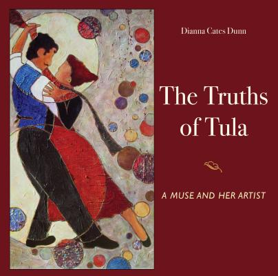 Image for THE TRUTHS OF TULA A Muse and Her Artist