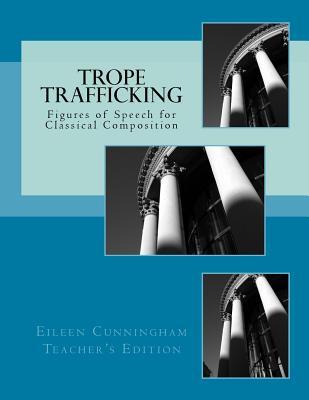 Trope Trafficking: Teacher's Edition, Eileen Cunningham