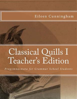 Classical Quills I Teacher's Edition, Eileen Cunningham