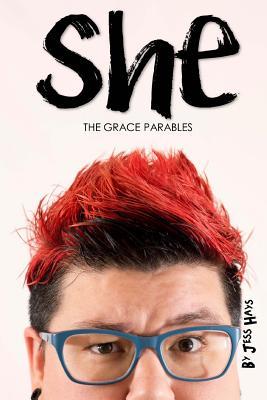 She: The Grace Parables, Hays, Jess