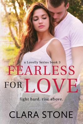 Fearless For Love (Lovelly Series) (Volume 3), Stone, Clara