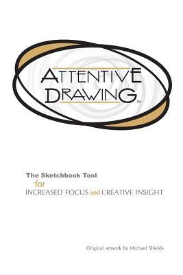 Attentive Drawing, Shields, Michael