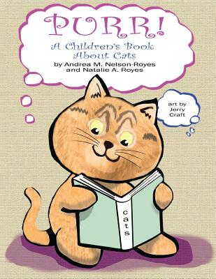 Purr!: A Children's Book About Cats, Nelson-Royes, Andrea M.; Royes, Natalie A.