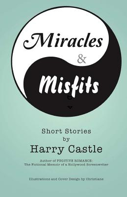 Image for Miracle & Misfits: Short Stories