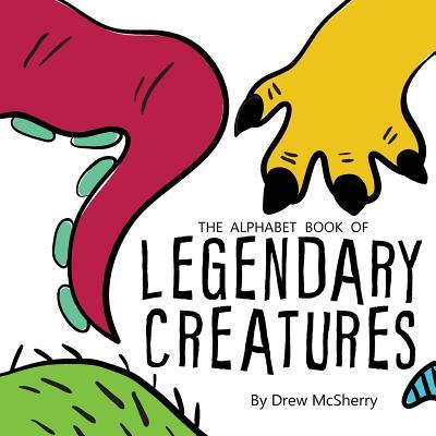 The Alphabet Book of Legendary Creatures, McSherry, Drew