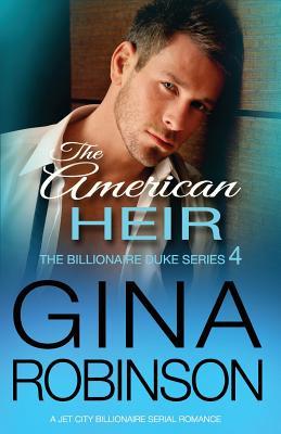 Image for The American Heir: A Jet City Billionaire Serial Romance (The Billionaire Duke) (Volume 4)