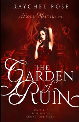 Image for The Garden of Ruin (The Rose Master) (Volume 1)
