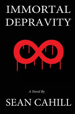 Immortal Depravity, Cahill, Sean Patrick