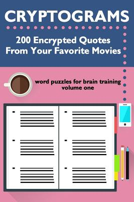 Image for Cryptograms: 200 Encrypted Quotes From Your Favorite Movies (Cryptograms: Word Puzzles for Brain Training) (Volume 1)