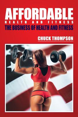Image for Affordable Health And Fitness: The Business of Health and Fitness