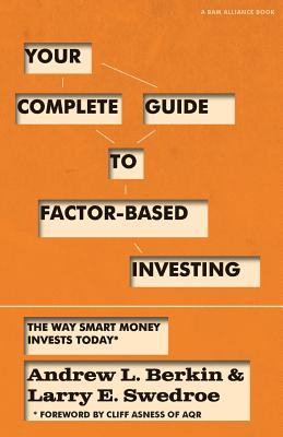 Image for Your Complete Guide to Factor-Based Investing: The Way Smart Money Invests Today
