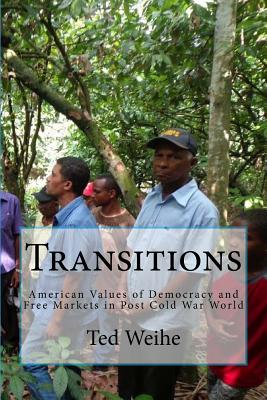 Transitions: American Values in the Post-Cold War World, Weihe, Mr Ted