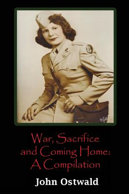 War Sacrifice and Coming Home, Ostwald, John