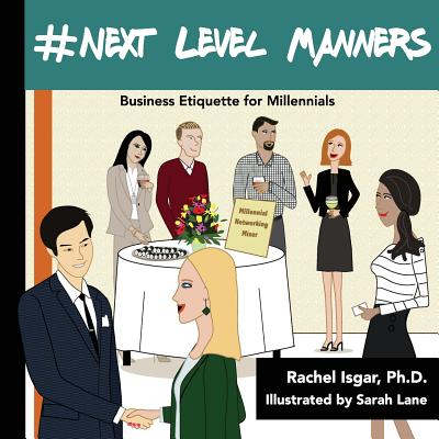 Image for #Next Level Manners: Business Etiquette for Millennials