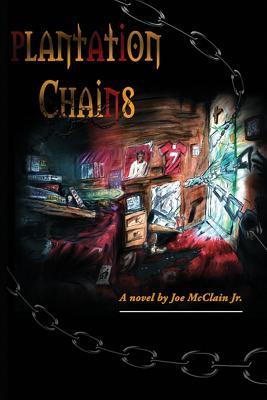 Plantation Chains, McClain Jr., Joe