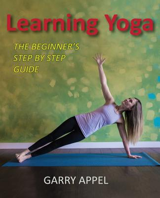 Image for Learning Yoga: The Beginner's Step by Step Guide