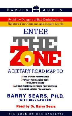 Image for The Zone : A Dietary Road Map to Lose Weight Permanently : Reset Your Genetic Code : Prevent Disease : Achieve Maximum Physical Performance