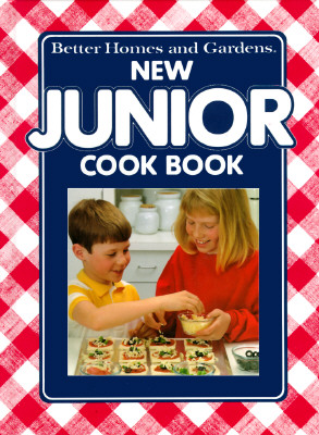 New Junior Cookbook (Better Homes and Gardens), Better Homes and Gardens