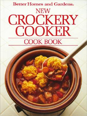 Image for Better Homes and Gardens New Crockery Cooker Cook Book